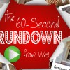 The 60 Second Rundown